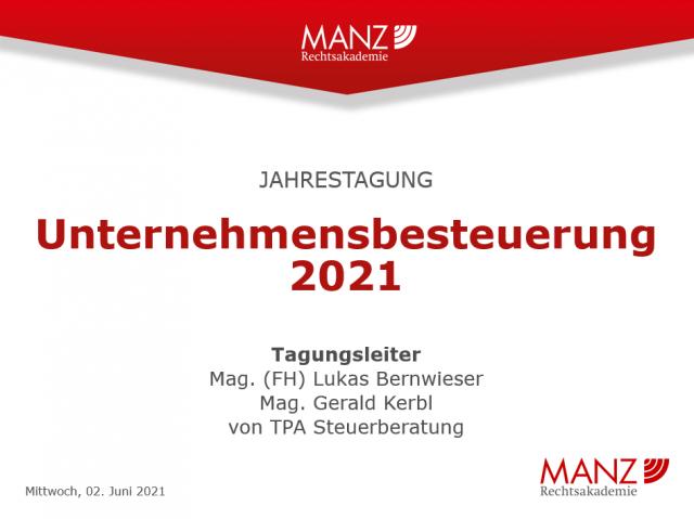 Unternehmensbesteuerung 2021 - Jahrestagung Manz mit Gerald Kerbl & Lukas Bernwieser, TPA Steuerberatung