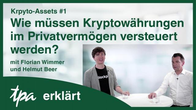 rypto-Assets #1: Wie müssen Kryptowährungen im Privatvermögen versteuert werden? Florian Wimmer Blockpit & TPA Steuerberater Krypto Helmut Beer